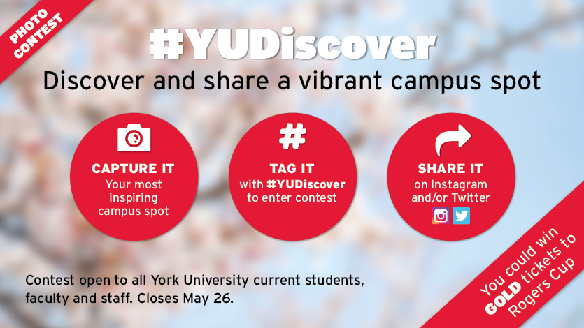 #YUDiscover photo contest. Share a picture of a vibrant campus space tag it and enter to win GOLD tickets to Rogers Cup